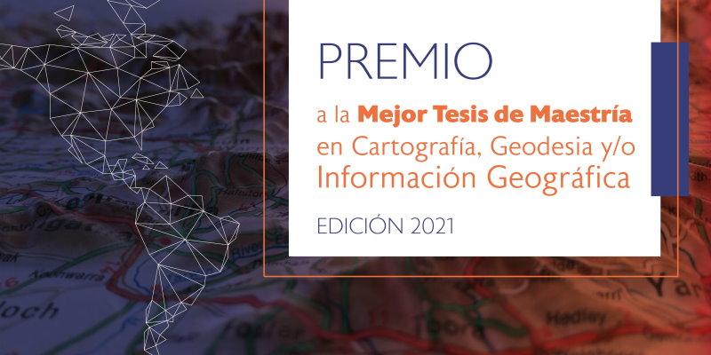 premio tesis maestria ipgh cartografia geodesia geografia 2021